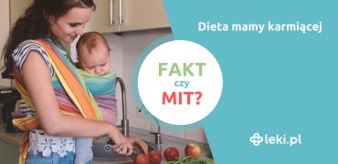 Dieta mamy karmiącej — fakty i mity na temat kobiecego pokarmu