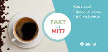 Kawa! Obalamy mity