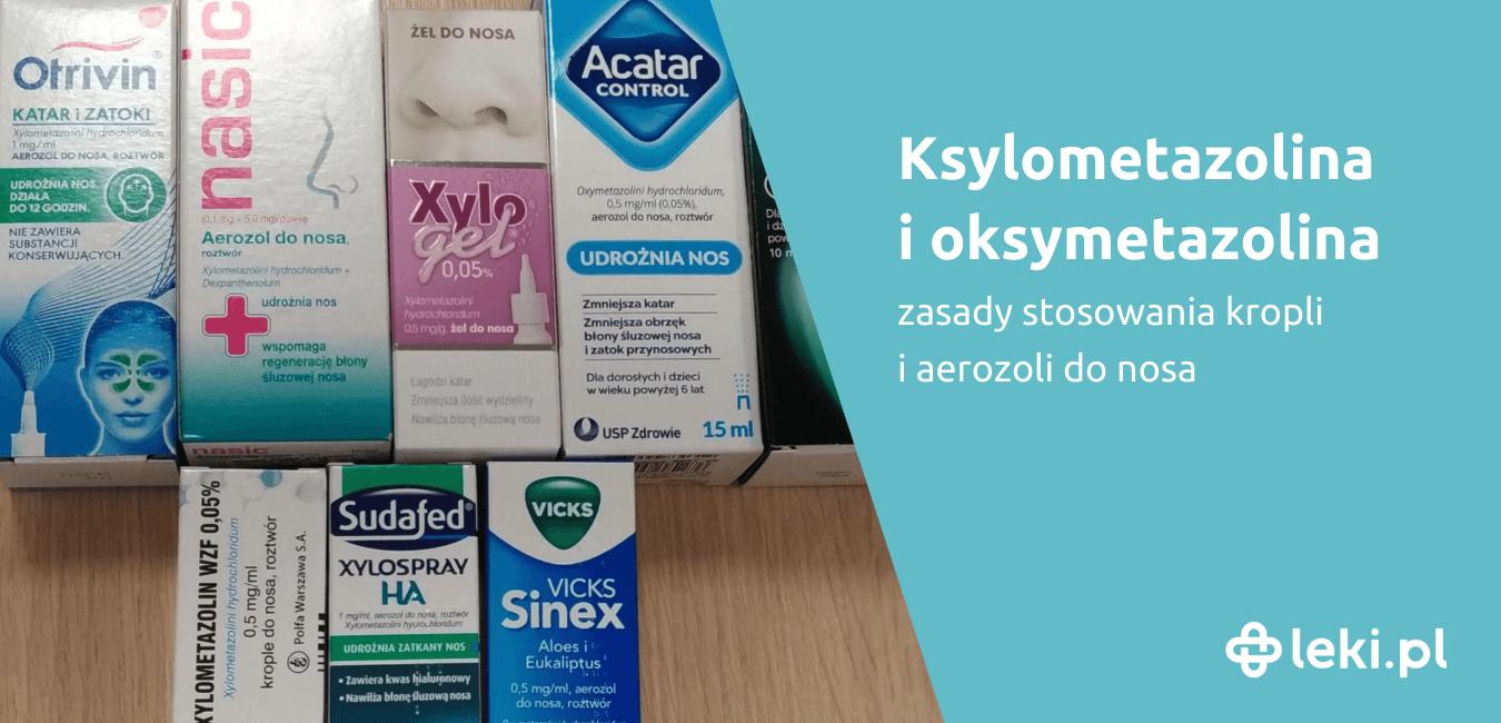 Ksylometazolina i oksymetazolina to leki stosowane przy przeziębieniu lub alergii, aby odetkać nos. Poznaj zasady stosowania preparatów.